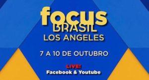 Focus Brasil L.A 2020: Confira Toda a Programação dos 4 Dias de Evento entre  7 e 10 de Outubro